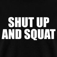 Design ~ Shut up and squat