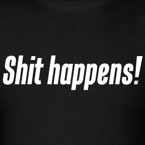 Shit happens! - Men's T-Shirt