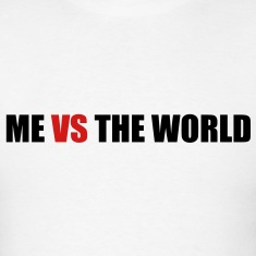 Me vs the world