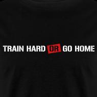 Design ~ Train hard or go home