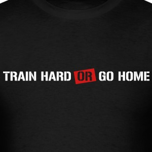 Train hard or go home!