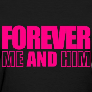 FOREVER ME AND HIM - Women's T-Shirt