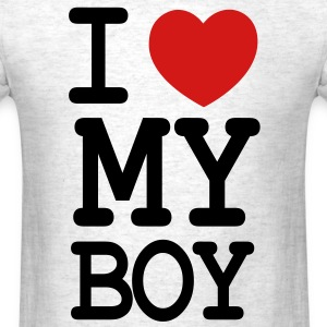 I LOVE MY BOY - Men's T-Shirt