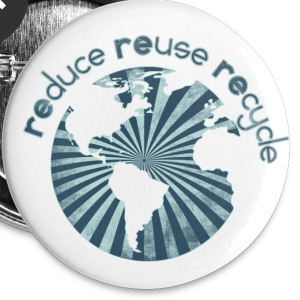 Reduce Reuse Recylce - Small Buttons