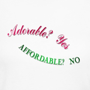 I love  being Adorable Yes, Affordable No. TM - Women's Long Sleeve Jersey T-Shirt