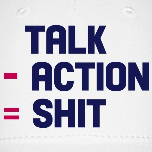 talk - action = shit Caps - Baseball Cap