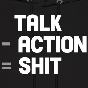 talk - action = shit Hoodies - Men's Hoodie