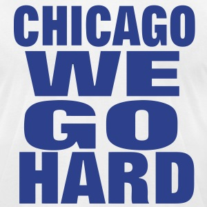 CHICAGO WE GO HARD - Men's T-Shirt by American Apparel
