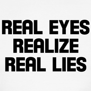 real eyes realize real lies T-Shirts - Men's Ringer T-Shirt