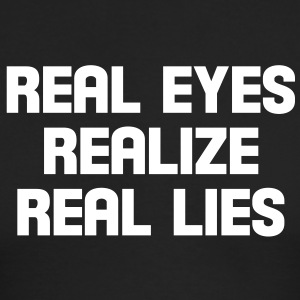 real eyes realize real lies Long Sleeve Shirts - Men's Long Sleeve T-Shirt by Next Level
