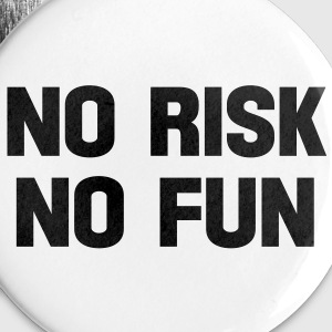 no risk no fun Buttons - Small Buttons