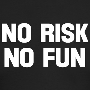 no risk no fun Long Sleeve Shirts - Men's Long Sleeve T-Shirt by Next Level