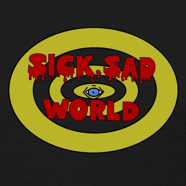 Sick, Sad World