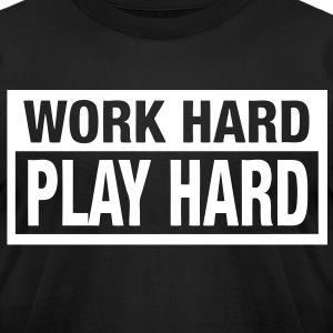 Work Hard Play Hard T-Shirts - stayflyclothing.com - Men's T-Shirt by American Apparel