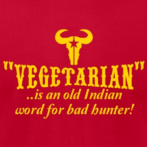vegetarian is an old word for bad hunter T-Shirts - Men's T-Shirt by American Apparel