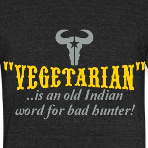 vegetarian is an old word for bad hunter T-Shirts - Unisex Tri-Blend T-Shirt