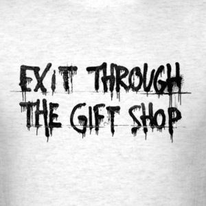 Exit Through The Gift Shop T-Shirts - Men's T-Shirt