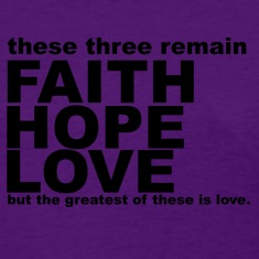 Faith Hope & Love T Shirt