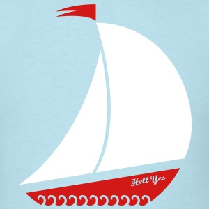 A Sailboat? Hell Yes. - Men's T-Shirt