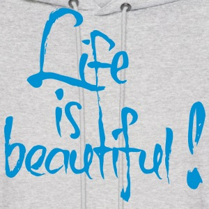 Life is beautiful! Hoodies - Men's Hoodie