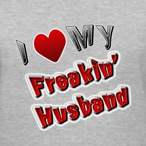 I Love My Freakin Husband. TM - Women's V-Neck T-Shirt