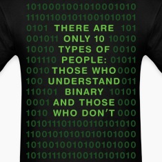 There are only 10 types of people, those who understand binary and those who don't