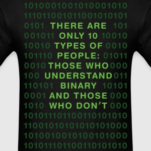 There are only 10 types of people, those who understand binary and those who don't - Men's T-Shirt