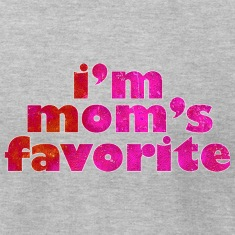 I'M MOM'S FAVORITE - pink T-Shirts