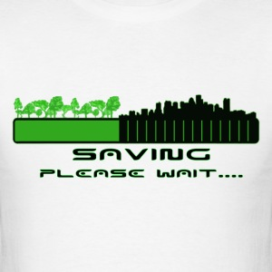 saving please wait T-Shirts - Men's T-Shirt