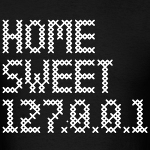 Home sweet 127.0.0.1 - Men's T-Shirt