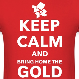 Keep Calm and Bring Home The Gold! - Men's T-Shirt