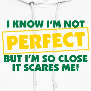 I Know Im Not Perfect 2 (2c)++ Hoodies - Women's Hoodie