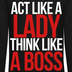 Act Like A Lady Think Like A Boss Long Sleeve Shirts - Crewneck Sweatshirt
