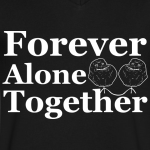 Forever Alone Together T-Shirts - Men's V-Neck T-Shirt by Canvas