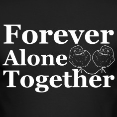 Forever Alone Together Long Sleeve Shirts