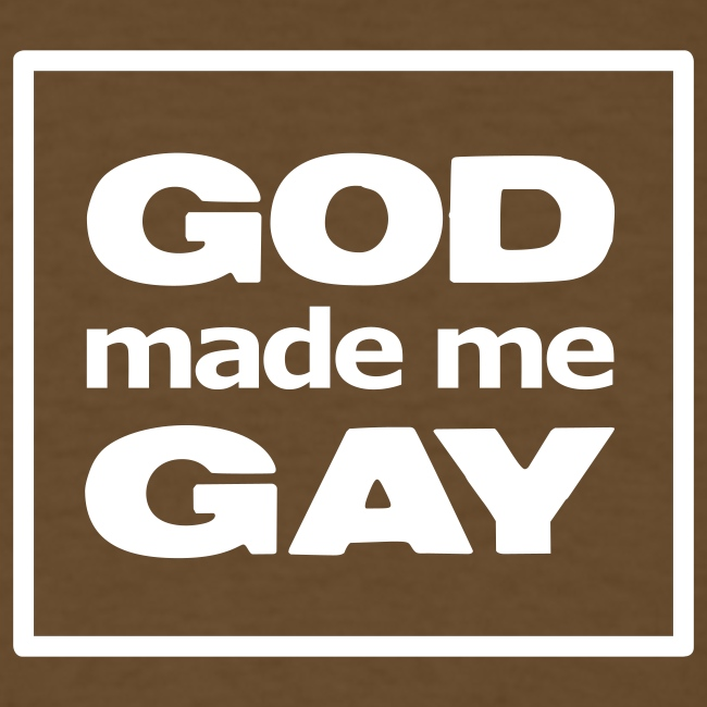 God made me gay - T-shirt