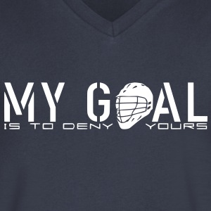 My Goal Is To Deny Yours (lacrosse)