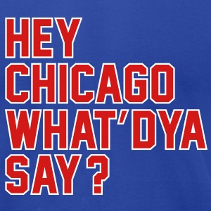 heychicago T-Shirts - Men's T-Shirt by American Apparel