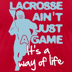 Lacrosse Ain't Just A Game T-Shirts - Men's T-Shirt by American Apparel
