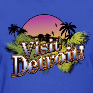 Visit Detroit! - Women's T-Shirt