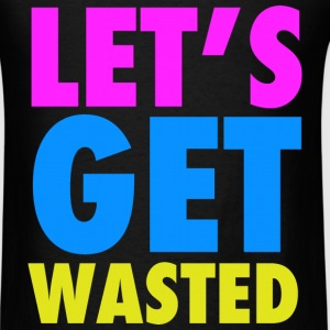 Let's Get Wasted Neon Party Design T-Shirts - Men's T-Shirt