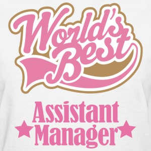 World's Best Assistant Manager Women's T-shirt - Women's T-Shirt