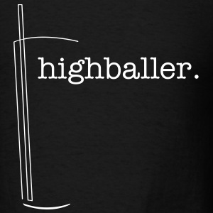 Highballer - Men's T-Shirt