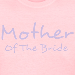 Mother of The Bride Tee Shirt Top - Women's T-Shirt