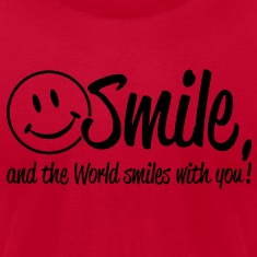 Smile, and the World smiles with you! T-Shirts