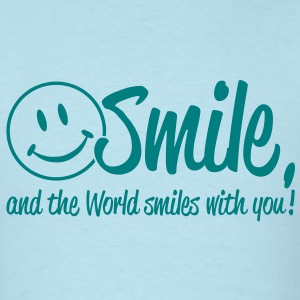 Smile, and the World smiles with you! T-Shirts - Men's T-Shirt