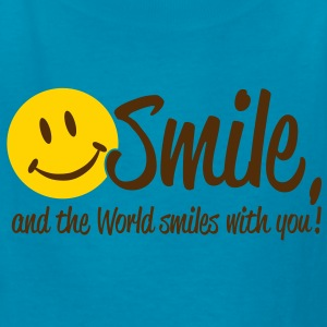 Smile, and the World smiles with you! Kids' Shirts - Kids' T-Shirt