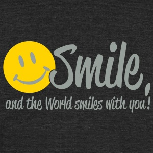 Smile, and the World smiles with you! T-Shirts - Unisex Tri-Blend T-Shirt