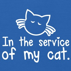 IN THE SERVICE OF MY CAT cute little kitty cat design for laughs Sweatshirts