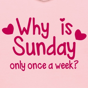 WHY is SUNDAY only once a week? Sweatshirts - Kids' Hoodie